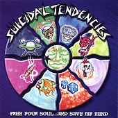 Free Your Soul...And Save My Mind von Suicidal Tendencies