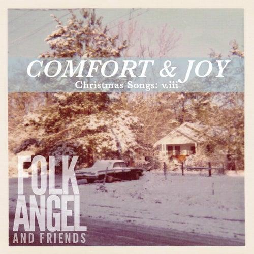 Comfort & Joy - Christmas Songs Vol. 3 by Folk Angel