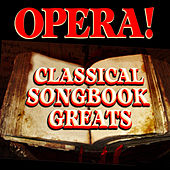 Opera! Classical Songbook Greats de Various Artists