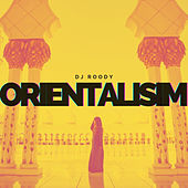 Orientalism (Radio Edit) von DJ Roody