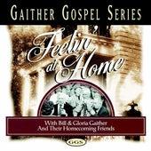 Feelin' At Home by Bill & Gloria Gaither