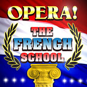 Opera! The French School von Various Artists