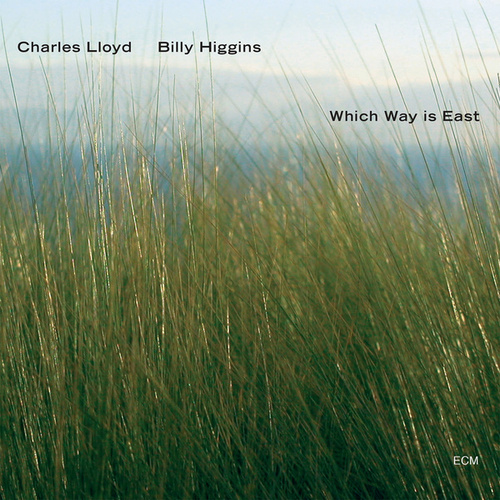 Which Way Is East by Charles Lloyd