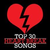 Top 30 Heart Break Songs by Various Artists