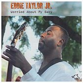 Worried About My Baby de Eddie Taylor Jr.