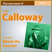 The Very Best of Cab Calloway: Minnie the Moocher (Les standards) by Cab Calloway