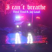 I Can't Breathe (Tired Tired) [feat. Jay Loud] by Papa Black Davinci