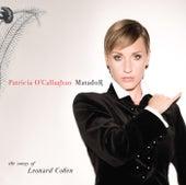 Matador: The songs of Leonard Cohen by Patricia O'Callaghan