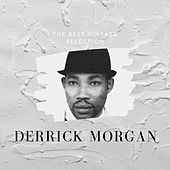 The Best Vintage Selection - Derrick Morgan von Derrick Morgan