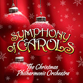 Symphony of Carols by The Christmas Philharmonic Orchestra