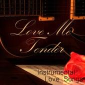 Instrumental Love Songs - Love Me Tender - Love Songs by Instrumental Love Songs