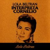 Lola Beltrán Interpreta Cornelio de Lola Beltran