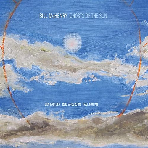 Ghosts of the Sun by Bill McHenry