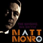 The Singing Bus Driver: Matt Monro by Matt Monro