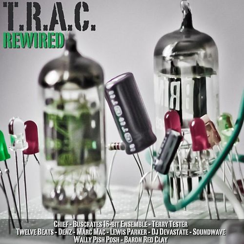Rewired by T.R.A.C.