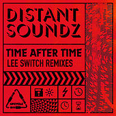 Time After Time (Lee Switch Remixes) de Distant Soundz