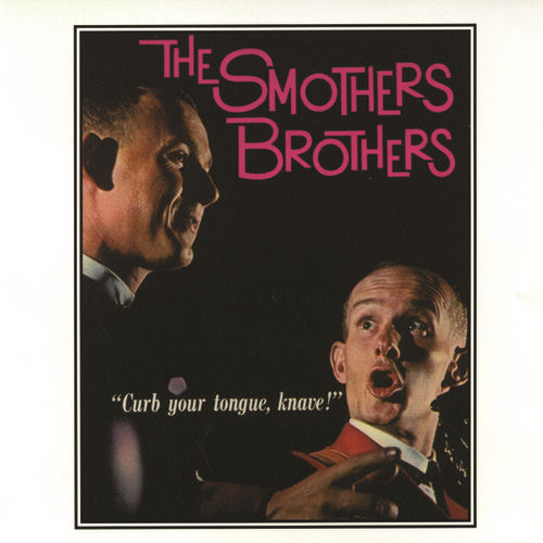 Curb Your Tongue, Knave! by The Smothers Brothers