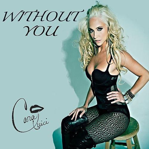 Without You - Single by Cara Quici