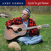 Tryin' to Get Home by Andy Cohen