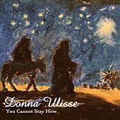 You Cannot Stay Here - Single by Donna Ulisse