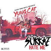 The Sukkaz Hate Me by Yung Cat