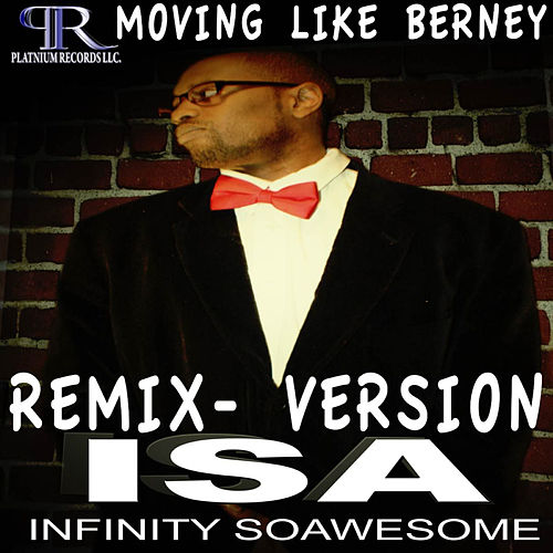 Moving Like Berney (Remix) by Isa