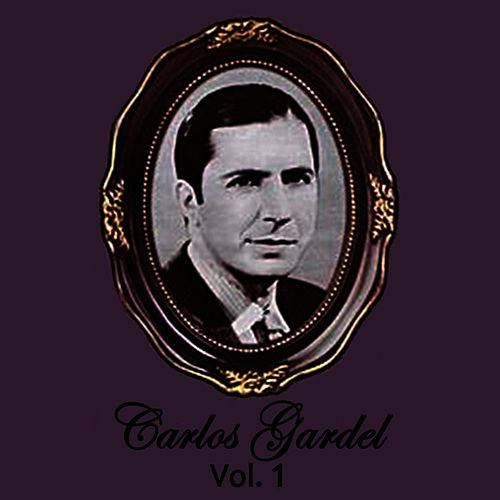 Carlos Gardel Volume 1 by Carlos Gardel