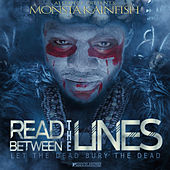 Read Between the Lines,Let the Dead Bury the Dead by Monsta Kainfish