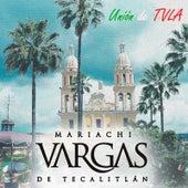 Union De Tvla by Mariachi Vargas de Tecalitlan