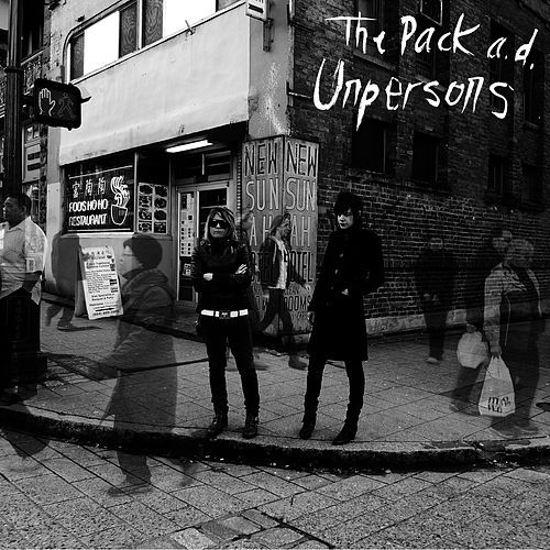 Unpersons by The Pack A.D.