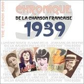 The French Song - Chronique de la Chanson Française (1939), Vol. 16 by Various Artists