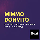 Without You (Remixes) de Mimmo Donvito