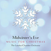 Midwinter's Eve - Music for Christmas by London Chamber Orchestra