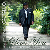 Olive You (Music To Feed Your Heart & Soul) by michéal CASTALDO