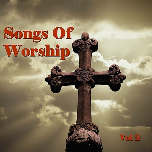 Songs of Worship, Vol 2 by Various Artists