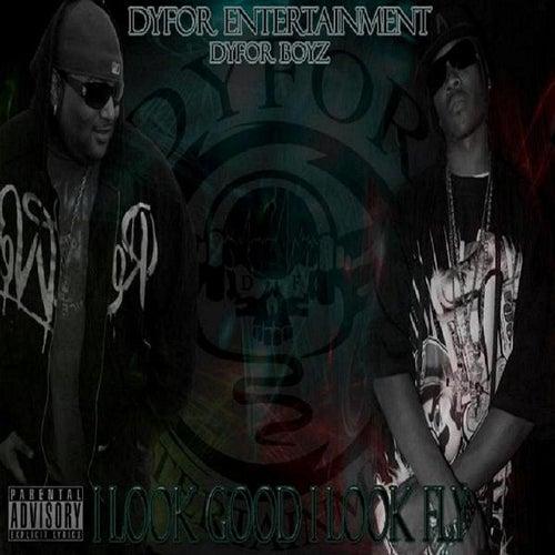 I Look Good, I Look Fly (feat. Moneybagz) - Single by The Dyfor Boyz