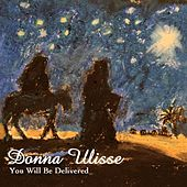 You Will Be Delivered - Single by Donna Ulisse