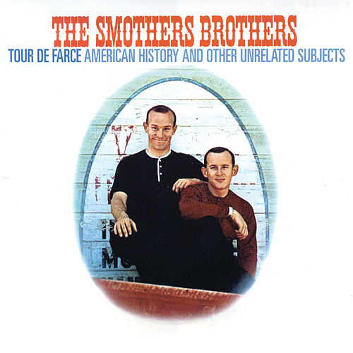 Tour De Farce: American History And Other Unrelated Subjects by The Smothers Brothers