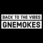 Back to the vibes by Gnemokes