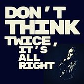 Don't Think Twice It's All Right de Craig Cardiff