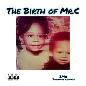 THE Birth of MR.C by Mr. C