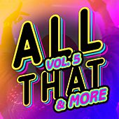 All That & More, Vol. 5 von Various Artists
