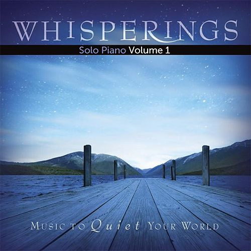 Whisperings: Solo Piano Volume 1 by Various Artists