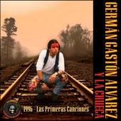 Las Primeras Canciones - 1996 de Germán Gastón Álvarez y La Chueca
