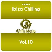 Ibiza Chilling, Vol.10 by Various Artists