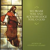 We Praise You and Acknowledge You, O God by Concordia Publishing House