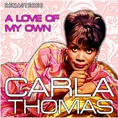 A Love of My Own (Remastered) de Carla Thomas