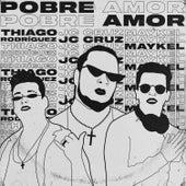 Pobre Amor by JC Cruz