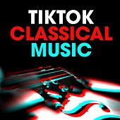 TikTok Classical Music von Various Artists