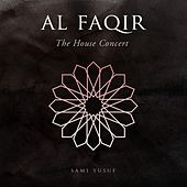 Al Faqir (The House Concert) by Sami Yusuf